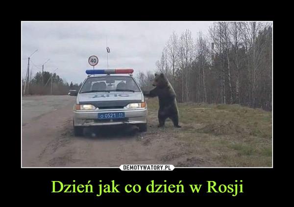 Dzień jak co dzień w Rosji –