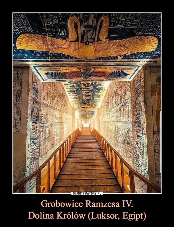 Grobowiec Ramzesa IV.Dolina Królów (Luksor, Egipt) –