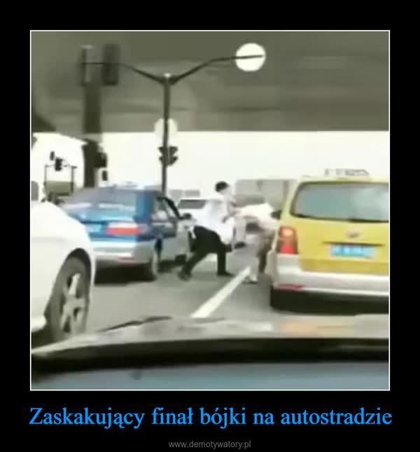 Zaskakujący finał bójki na autostradzie –