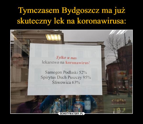 –  Tylko u naslekarstwo na koronawirus!Samogon Podlaski 52%Spiiytus Duch Puszczy 95%Śliwowica 63%