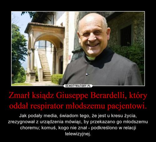 Zmarł ksiądz Giuseppe Berardelli, który oddał respirator młodszemu pacjentowi.