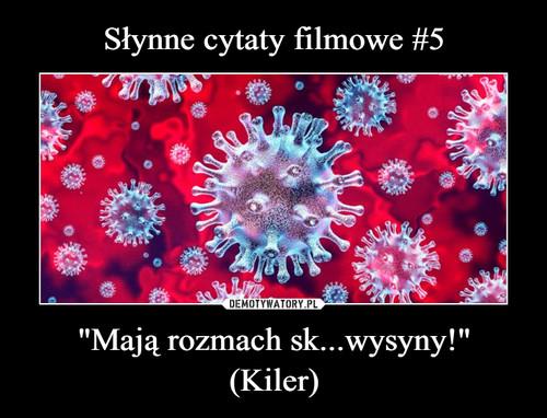 """Słynne cytaty filmowe #5 """"Mają rozmach sk...wysyny!"""" (Kiler)"""