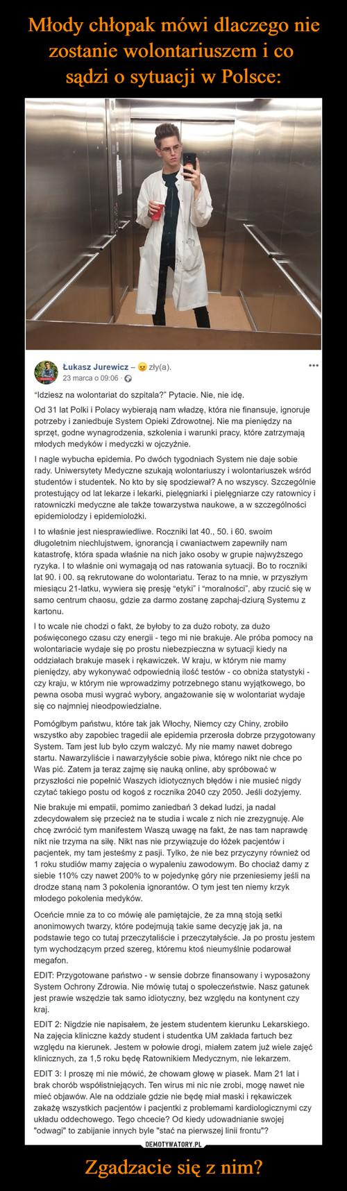 Młody chłopak mówi dlaczego nie zostanie wolontariuszem i co  sądzi o sytuacji w Polsce: Zgadzacie się z nim?