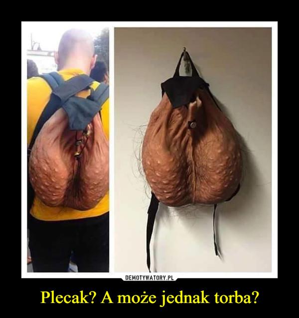 Plecak? A może jednak torba? –