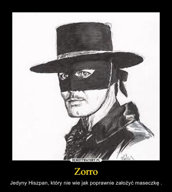 Zorro – Jedyny Hiszpan, który nie wie jak poprawnie założyć maseczkę .