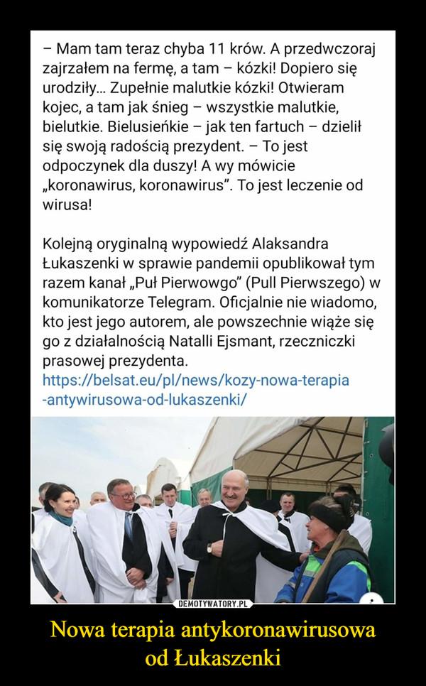 Nowa terapia antykoronawirusowaod Łukaszenki –