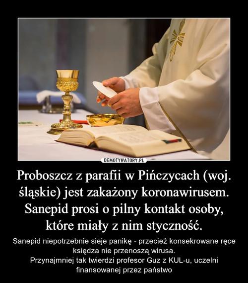 Proboszcz z parafii w Pińczycach (woj. śląskie) jest zakażony koronawirusem. Sanepid prosi o pilny kontakt osoby, które miały z nim styczność.