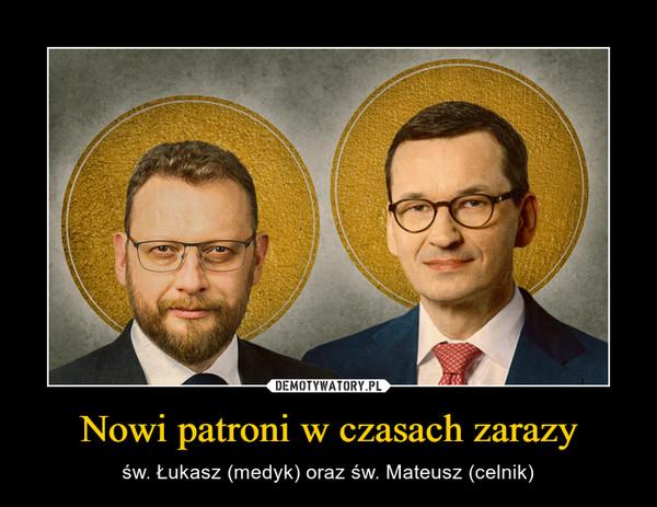 Nowi patroni w czasach zarazy – św. Łukasz (medyk) oraz św. Mateusz (celnik)