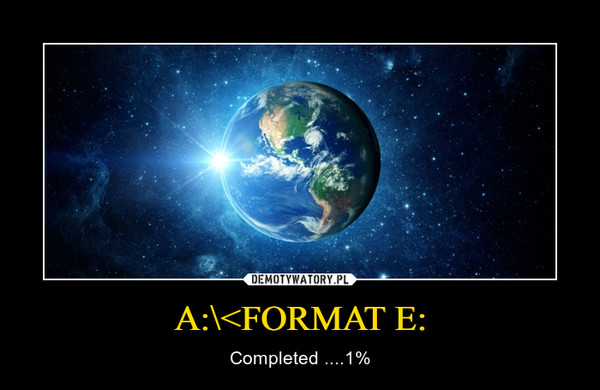 A:\<FORMAT E: – Completed ....1%