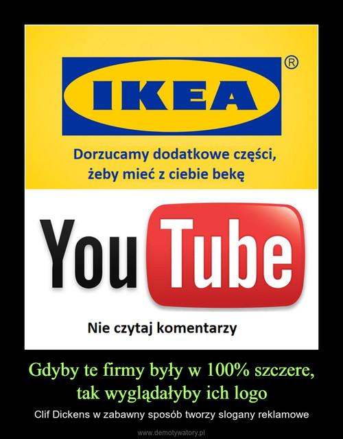 Gdyby te firmy były w 100% szczere, tak wyglądałyby ich logo