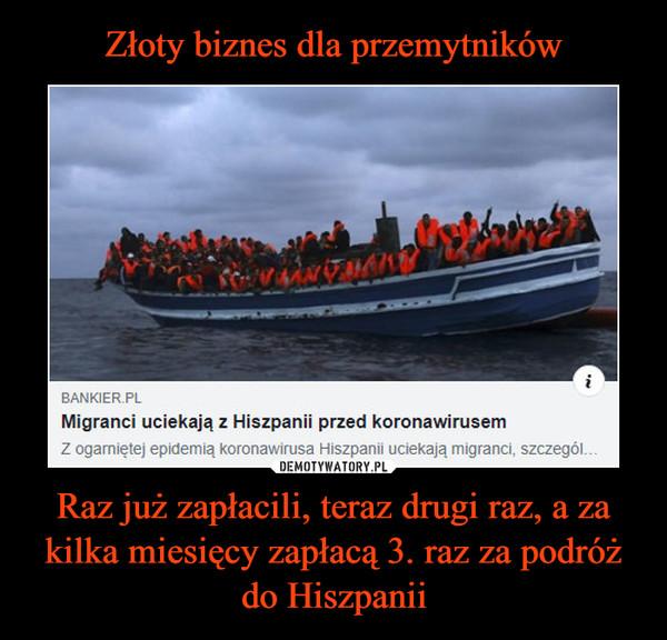 Raz już zapłacili, teraz drugi raz, a za kilka miesięcy zapłacą 3. raz za podróż do Hiszpanii –  Migranci uciekają z Hiszpanii przed koronawirusem