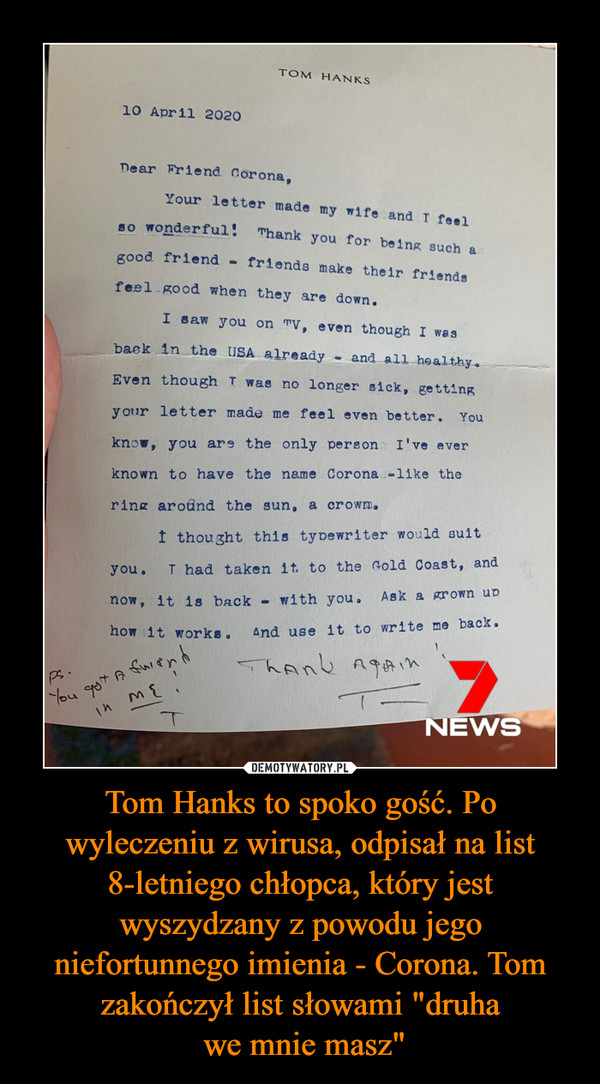 """Tom Hanks to spoko gość. Po wyleczeniu z wirusa, odpisał na list 8-letniego chłopca, który jest wyszydzany z powodu jego niefortunnego imienia - Corona. Tom zakończył list słowami """"druha we mnie masz"""" –"""