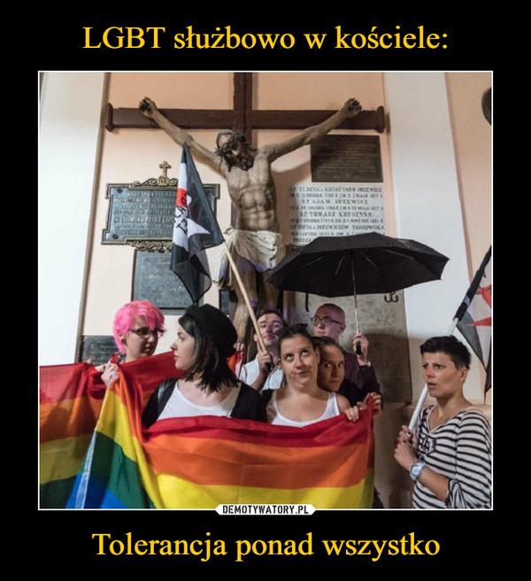 Tolerancja ponad wszystko –
