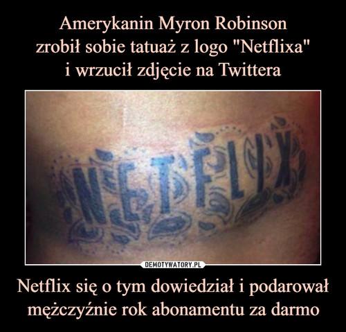 """Amerykanin Myron Robinson zrobił sobie tatuaż z logo """"Netflixa"""" i wrzucił zdjęcie na Twittera Netflix się o tym dowiedział i podarował mężczyźnie rok abonamentu za darmo"""