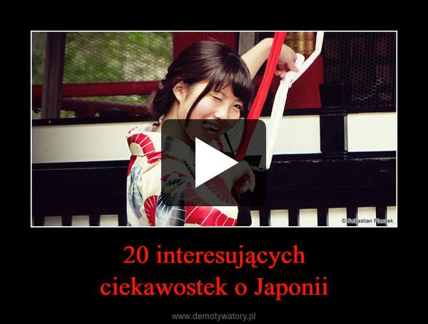 20 interesującychciekawostek o Japonii –