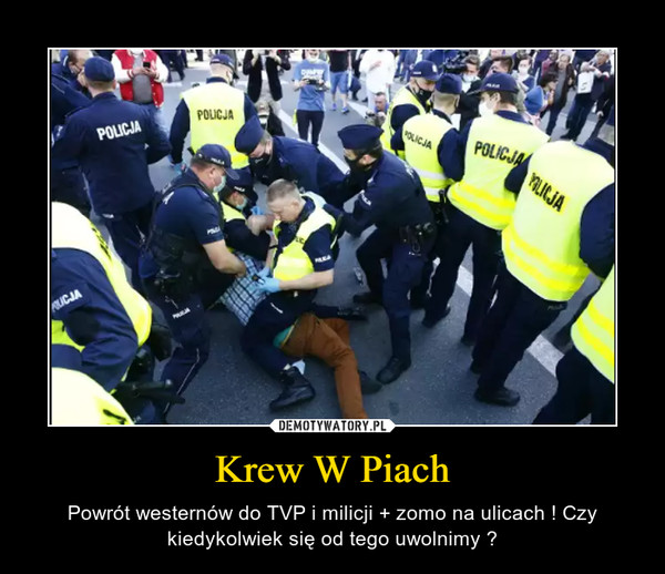 Krew W Piach – Powrót westernów do TVP i milicji + zomo na ulicach ! Czy kiedykolwiek się od tego uwolnimy ?