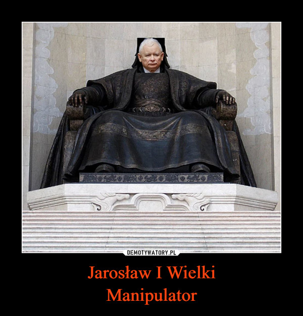 Jarosław I WielkiManipulator –