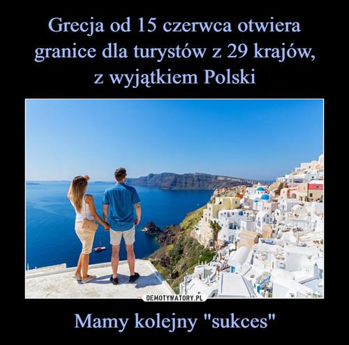 """Grecja od 15 czerwca otwiera granice dla turystów z 29 krajów, z wyjątkiem Polski Mamy kolejny """"sukces"""""""