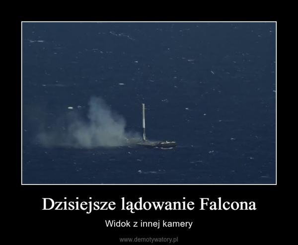 Dzisiejsze lądowanie Falcona – Widok z innej kamery