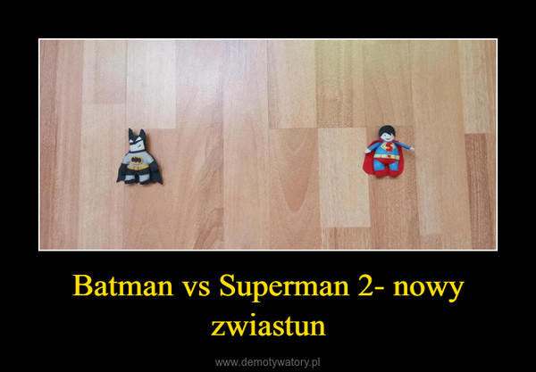 Batman vs Superman 2- nowy zwiastun –
