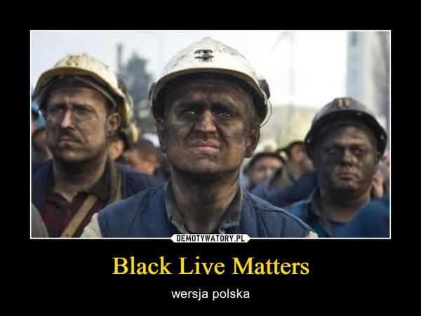 Black Live Matters – wersja polska