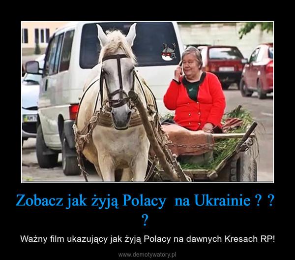 Zobacz jak żyją Polacy  na Ukrainie  – Ważny film ukazujący jak żyją Polacy na dawnych Kresach RP!