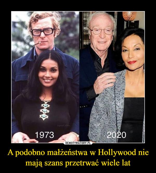 A podobno małżeństwa w Hollywood nie mają szans przetrwać wiele lat –