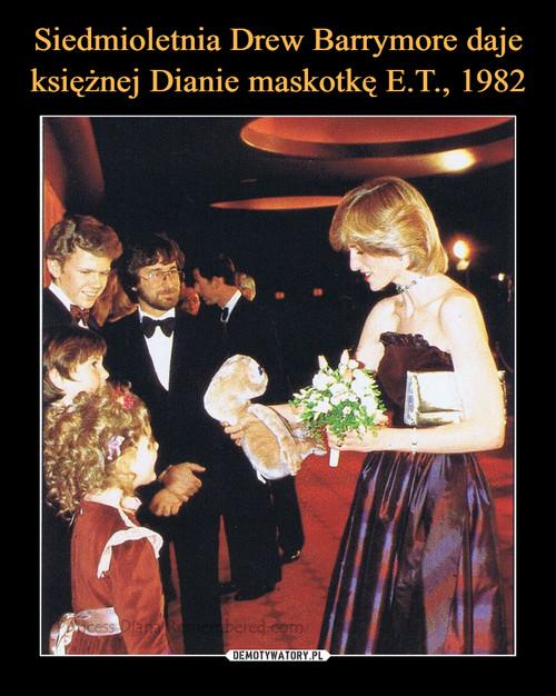 Siedmioletnia Drew Barrymore daje księżnej Dianie maskotkę E.T., 1982