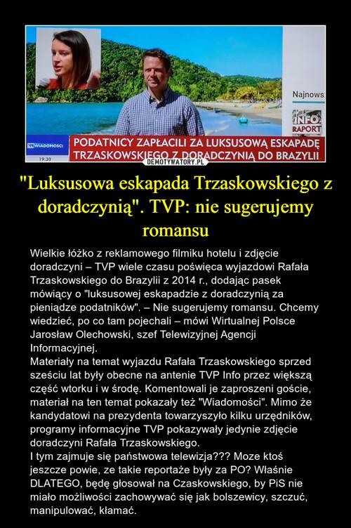 """""""Luksusowa eskapada Trzaskowskiego z doradczynią"""". TVP: nie sugerujemy romansu"""