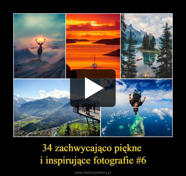 34 zachwycająco piękne i inspirujące fotografie #6 –