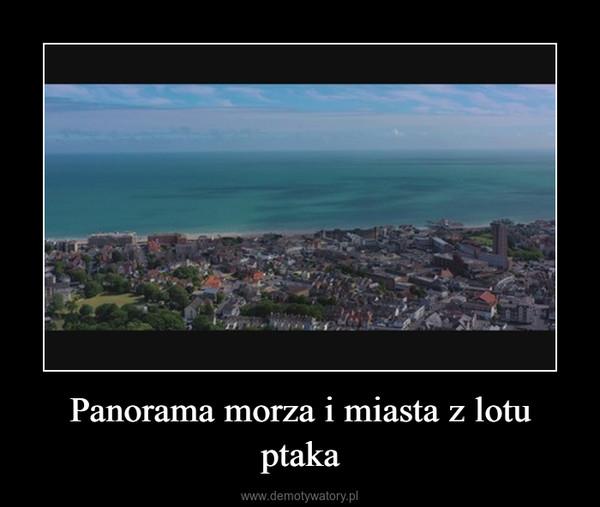 Panorama morza i miasta z lotu ptaka –