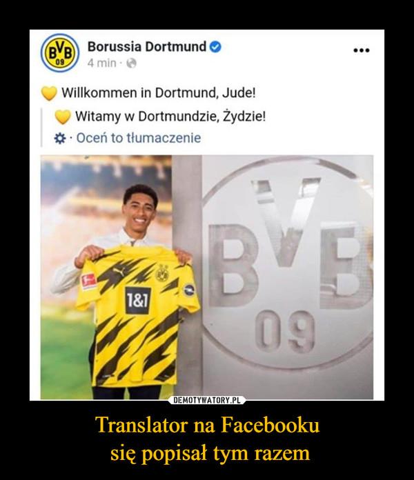 Translator na Facebooku się popisał tym razem –