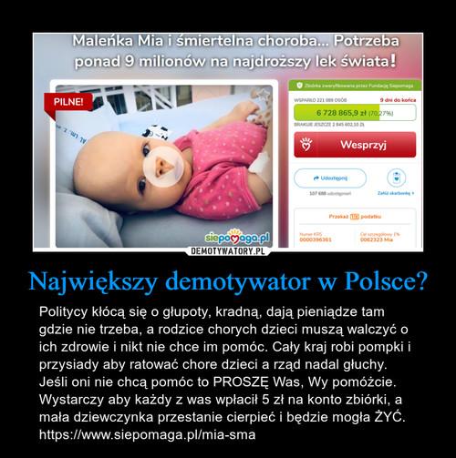 Największy demotywator w Polsce?