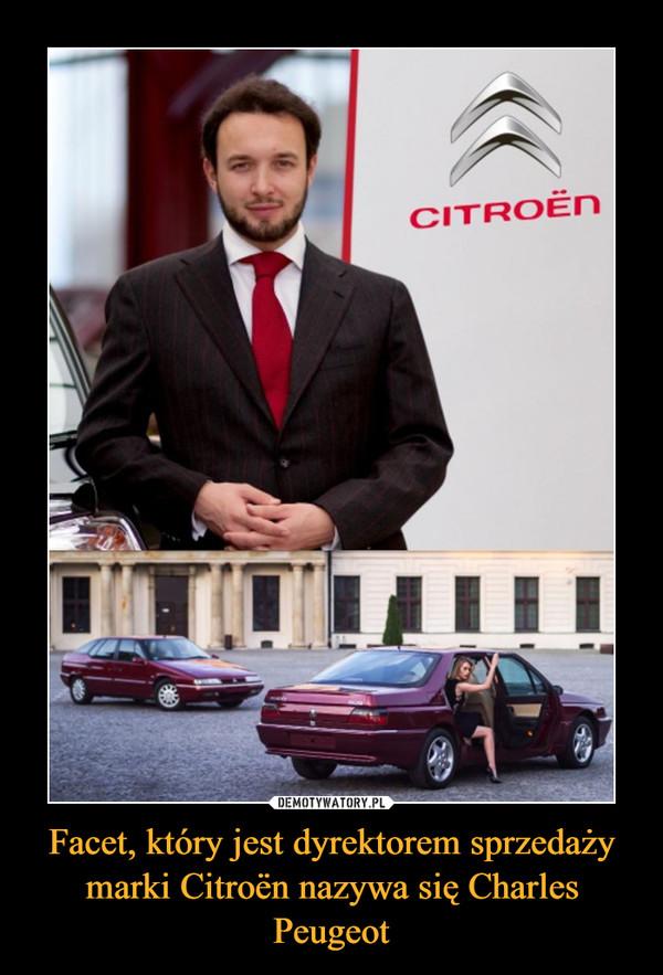 Facet, który jest dyrektorem sprzedaży marki Citroën nazywa się Charles Peugeot –