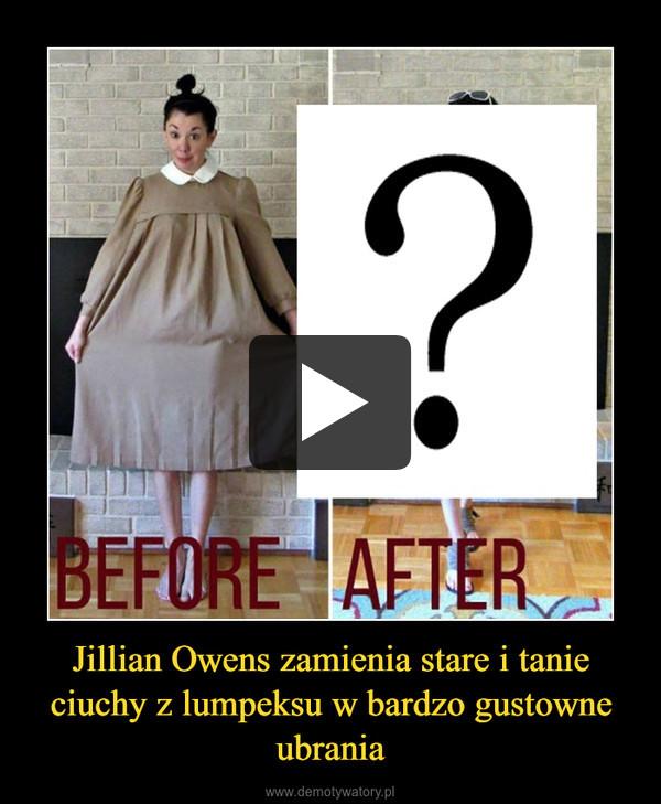 Jillian Owens zamienia stare i tanie ciuchy z lumpeksu w bardzo gustowne ubrania –