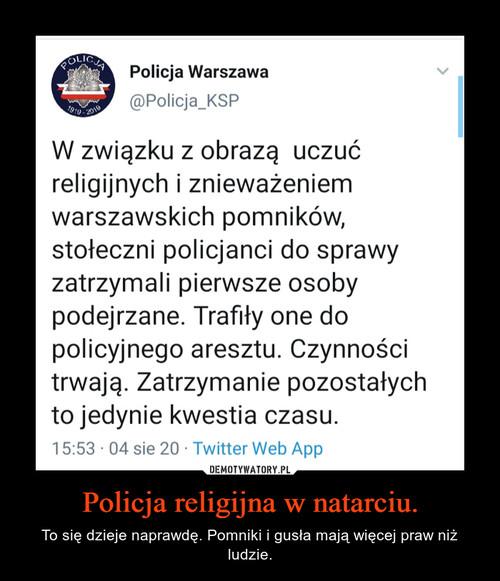 Policja religijna w natarciu.