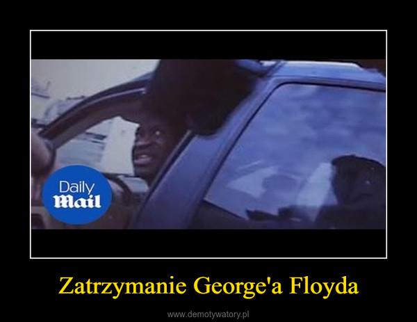 Zatrzymanie George'a Floyda –