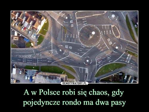 A w Polsce robi się chaos, gdy  pojedyncze rondo ma dwa pasy