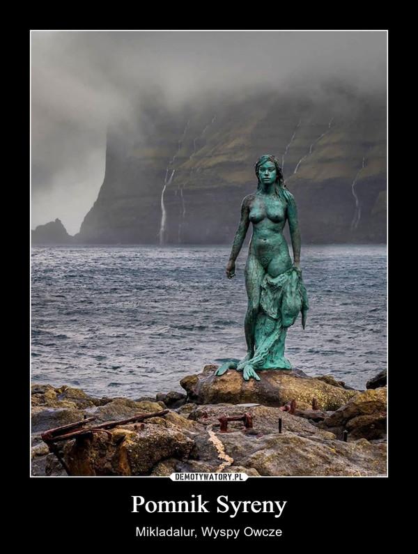 Pomnik Syreny – Mikladalur, Wyspy Owcze
