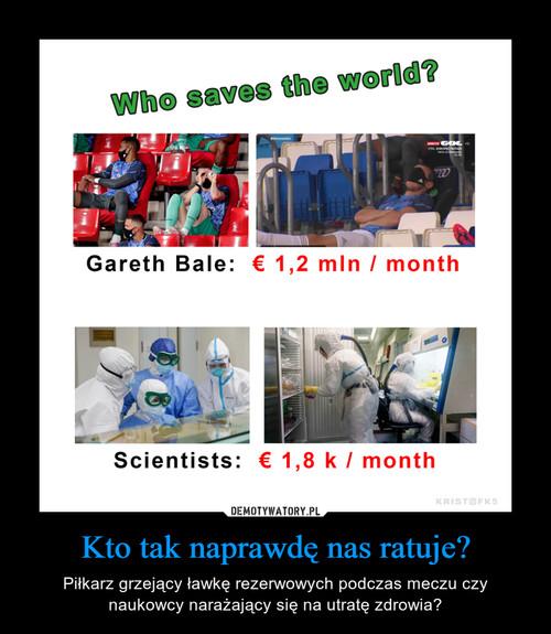 Kto tak naprawdę nas ratuje?