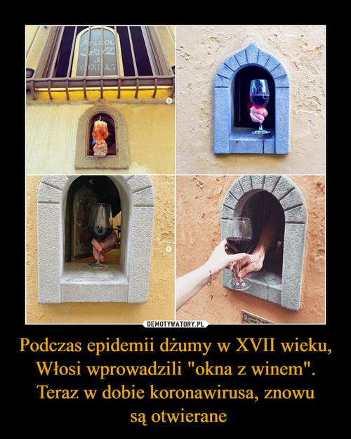 """Podczas epidemii dżumy w XVII wieku, Włosi wprowadzili """"okna z winem"""". Teraz w dobie koronawirusa, znowu  są otwierane"""