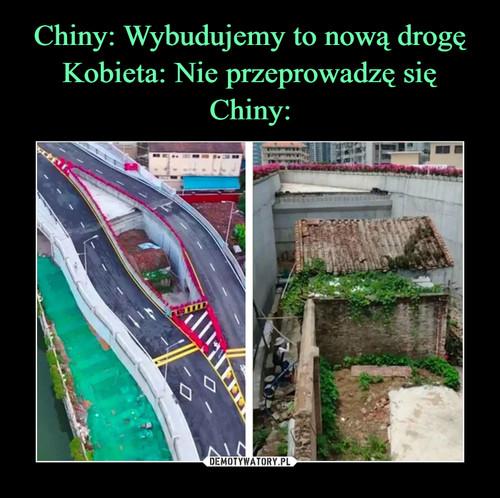Chiny: Wybudujemy to nową drogę Kobieta: Nie przeprowadzę się Chiny: