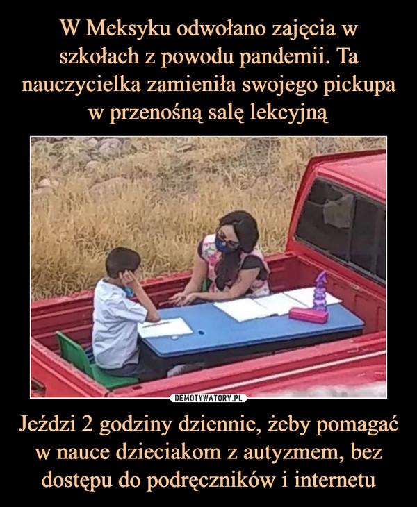 Jeździ 2 godziny dziennie, żeby pomagać w nauce dzieciakom z autyzmem, bez dostępu do podręczników i internetu –