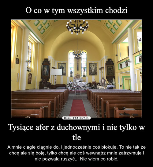O co w tym wszystkim chodzi Tysiące afer z duchownymi i nie tylko w tle
