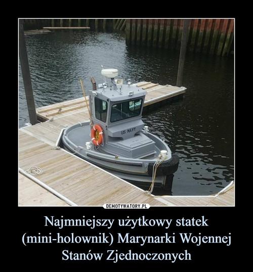 Najmniejszy użytkowy statek (mini-holownik) Marynarki Wojennej Stanów Zjednoczonych