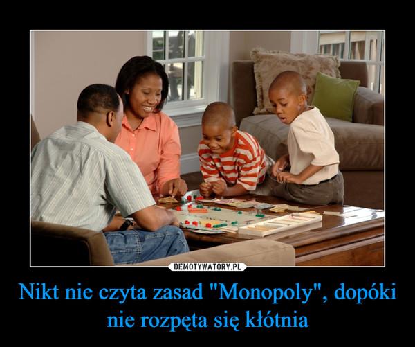 """Nikt nie czyta zasad """"Monopoly"""", dopóki nie rozpęta się kłótnia –"""