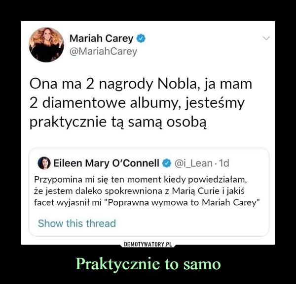 """Praktycznie to samo –  Mariah Carey O@MariahCareyOna ma 2 nagrody Nobla, ja mam2 diamentowe albumy, jesteśmypraktycznie tą samą osobąO Eileen Mary 0'Connell O @i_Lean • 1dPrzypomina mi się ten moment kiedy powiedziałam,że jestem daleko spokrewniona z Marią Curie i jakiśfacet wyjaśnił mi """"Poprawna wymowa to Mariah Carey""""Show this thread"""