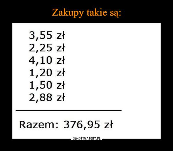 –  3,55 zł2,25 zł4,10 zł1,20 zł1,50 zł2,88 złRazem: 376,95 zł
