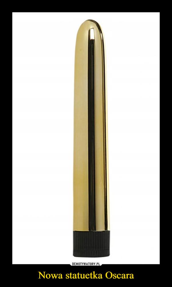 Nowa statuetka Oscara –
