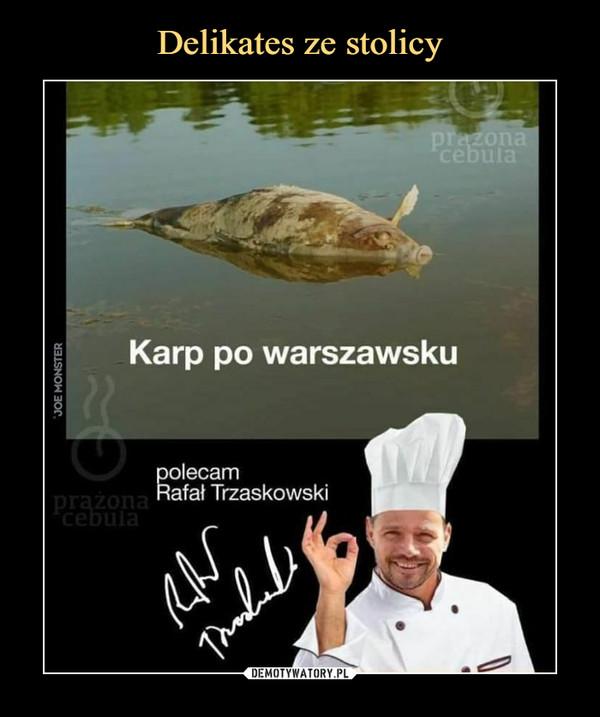 –  Karp po warszawsku polecam Rafał Trzaskowski